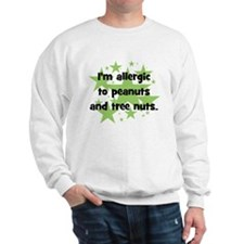 I am allergic to Peanuts & Tr Sweatshirt
