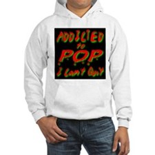 Addicted to POP I Can't Quit Hoodie