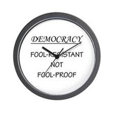 Democracy Not Fool Proof Wall Clock