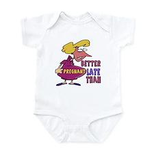 Better Late Than Pregnant Infant Bodysuit