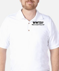 What would Tracy do? T-Shirt