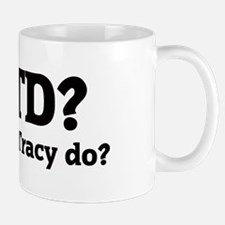 What would Tracy do? Mug