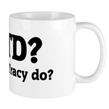 What would Tracy do? Small Mug