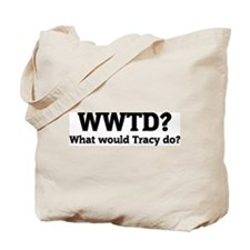 What would Tracy do? Tote Bag