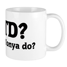 What would Tonya do? Mug