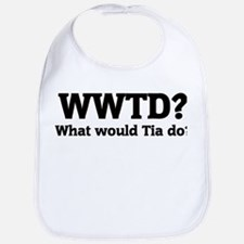 What would Tia do? Bib