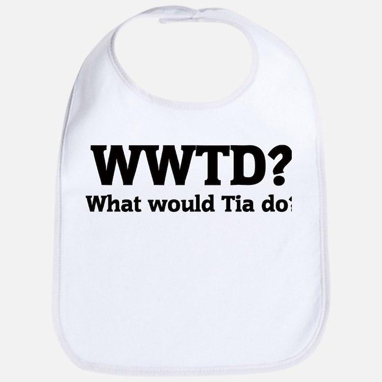 What would Tia do? Bib