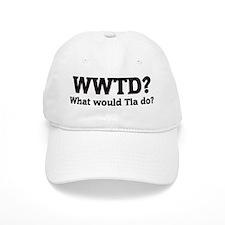 What would Tia do? Baseball Cap