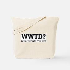 What would Tia do? Tote Bag