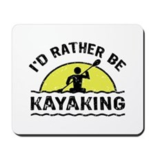 I'd Rather Be Kayaking Mousepad