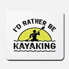 I'd Rather Be Kayaking Mousepad