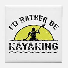 I'd Rather Be Kayaking Tile Coaster