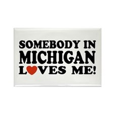Somebody in Michigan Loves Me! Rectangle Magnet