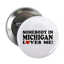 Somebody in Michigan Loves Me! Button