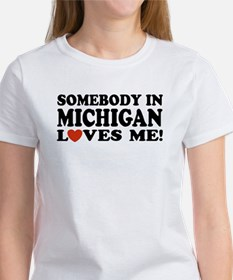 Somebody in Michigan Loves Me! Women's T-Shirt