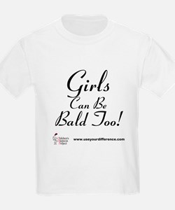 Girls Can Be Bald Too T-Shirt