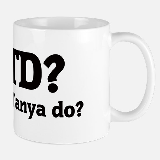 What would Tanya do? Mug