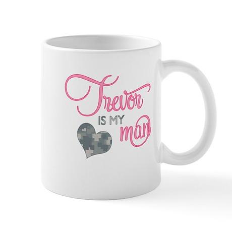 Trevor is my Man Mug