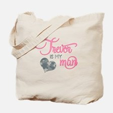 Trevor is my Man Tote Bag