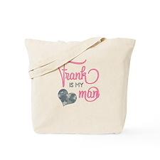 Frank is my Man Tote Bag