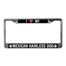 I Love My Mexican Hairless Dog License Plate Frame