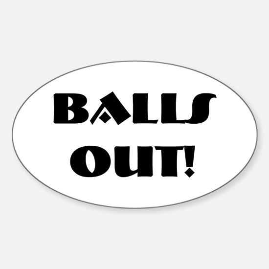 Balls out! Oval Decal