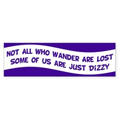 Not All Who Wander Bumper Bumper Sticker