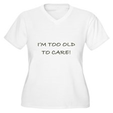 I'M TOO OLD - T-Shirt