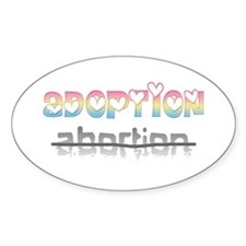 Adoption / abortion Oval Decal