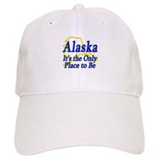Only Place To Be - Alaska Baseball Cap