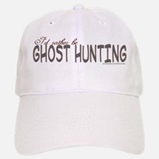 I'd rather be ghost hunting Baseball Baseball Cap