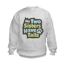 """Sisters Have Tails"" Sweatshirt"