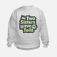 """Sisters Have Tails"" Sweatshirt"