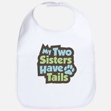 """Sisters Have Tails"" Bib"