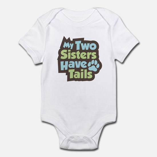 """Sisters Have Tails"" Infant Bodysuit"