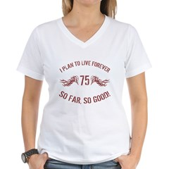 75 So Far So Good Women's V-Neck T-Shirt