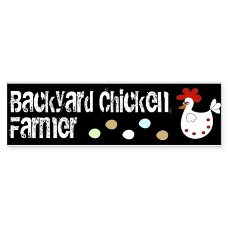 Backyard Chicken Farmer Eggs Bumper Sticker
