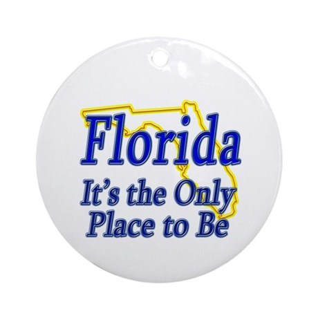Only Place To Be - Florida Ornament (Round)