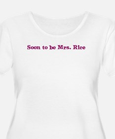 Soon to be Mrs. Rice T-Shirt