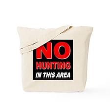 No Hunting Tote Bag