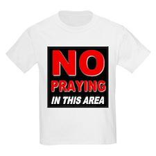 No Praying Kids T-Shirt