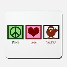 Peace Love Turkey Mousepad