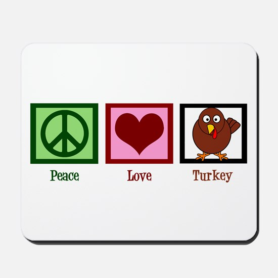 Peace Love Turkey Mousepad