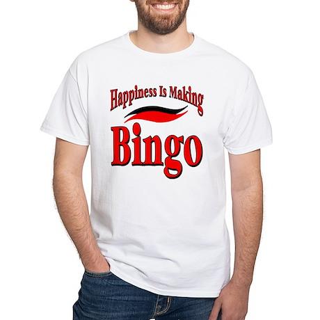 Happiness Is Making Bingo White T-shirt