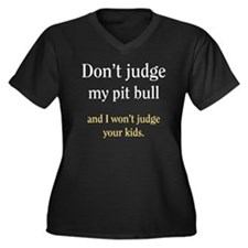 Don't judge my pit bull and I Women's Plus Size V-