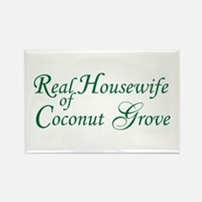 Real Housewife of Coconut Grove magnet
