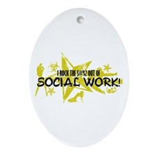 I ROCK THE S#%! - SOCIAL WORK Ornament (Oval)