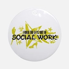 I ROCK THE S#%! - SOCIAL WORK Ornament (Round)