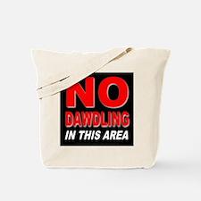 No Dawdling Tote Bag