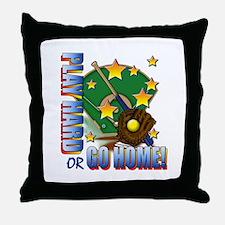 Play Hard or Go Home! Throw Pillow